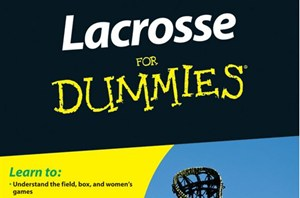 Lacrosse for Dummies © John Wiley & Sons, Inc.
